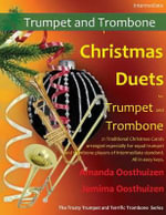Christmas Duets for Trumpet and Trombone : 21 Traditional Christmas Carols Arranged for Equal Trumpet and Trombone Players of Intermediate Standard - Amanda Oosthuizen