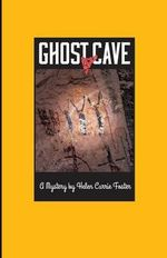 Ghost Cave - Helen Currie Foster