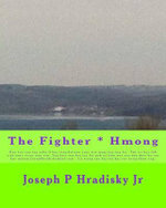 The Fighter * Hmong - Joseph P Hradisky, Jr