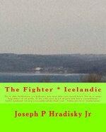 The Fighter * Icelandic - Joseph P Hradisky, Jr