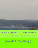The Fighter * Indonesian - Joseph P Hradisky, Jr