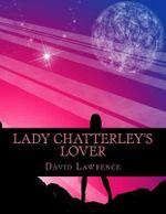 Lady Chatterley's Lover - David Herbert Lawrence