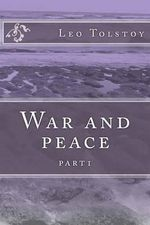 War and Peace : Part1 - Count Leo Nikolayevich Tolstoy