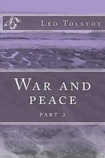 War and Peace : Part 2 - Count Leo Nikolayevich Tolstoy