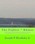 The Fighter * Khmer - Joseph P Hradisky, Jr