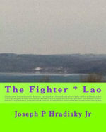 The Fighter * Lao - Joseph P Hradisky, Jr