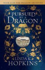 Pursued by a Dragon - Linda K Hopkins