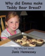 Why Did Emma Make Teddy Bear Bread? - Janis Hennessey