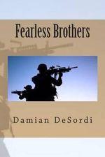 Fearless Brothers - Damian Micheal Desordi