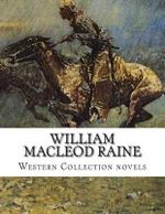 William MacLeod Raine, Western Collection Novels - William MacLeod Raine
