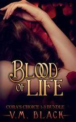 Blood of Life : Cora's Choice Vampire Series Bundle, Books 1-3 - V M Black