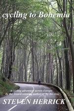 Cycling to Bohemia : A Cycling Adventure Across Europe - Steven Herrick