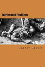 Fairies and Fusiliers - Robert Graves