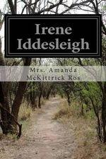 Irene Iddesleigh - Mrs Amanda McKittrick Ros