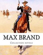 Max Brand, Collection Novels - Max Brand