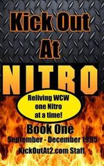Kick Out at Nitro! - Volume 1 - September - December 1995 : Reliving WCW One Nitro at a Time. - Shane Dalton