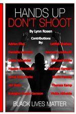 Hands Up Don't Shoot - Lynn Rosen