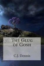 The Glug of Gosh - C J Dennis