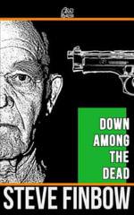 Down Among the Dead - Steve Finbow