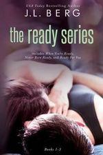 The Ready Series Box Set (Books 1-3) - J L Berg