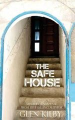 The Safe House : The Internet Password Organizer Disguised as a Novel - Glen Kilby