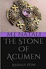 The Stone of Acumen : Raina's Vow - M J Natali