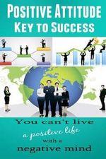 Positive Attitude : Key to Success - Dan Miller