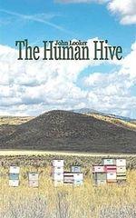 The Human Hive - John Looker
