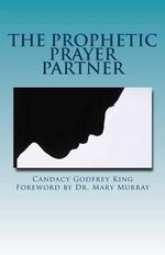 The Prophetic Prayer Partner - Candacy Godfrey King