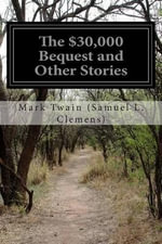 The $30,000 Bequest and Other Stories - Mark Twain (Samuel L Clemens)