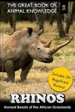 Rhinos : Horned Beast of the African Grasslands - Mt Martin