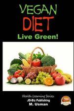 Vegan Diet - Live Green! - John Davidson