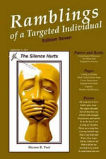 Ramblings of a Targeted Individual : (Edition Seven) - Sharon R Poet