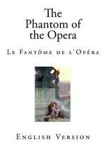 The Phantom of the Opera : Full English Version - Gaston LeRoux