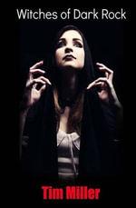 Witches of Dark Rock - Tim Miller