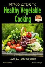 Introduction to Healthy Vegetable Cooking - Dueep J Singh