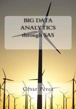 Big Data Analytics Through SAS - Cesar Perez