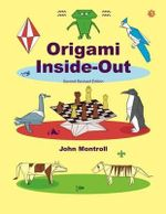 Origami Inside-Out : Second Revised Edition - John Montroll