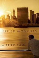 Failed Moments - A Robert Allen