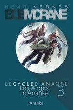 Bob Morane - Les Anges D'Ananke : Le Cycle D'Ananke T. 3 - Henri Vernes