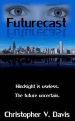 Futurecast - Christopher V Davis