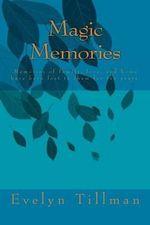 Magic Memories - Evelyn E Tillman