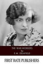 The War-Workers - E M Delafield