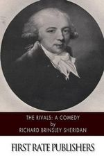 The Rivals : A Comedy - Richard Brinsley Sheridan