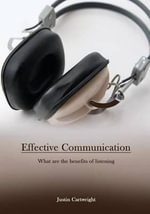 Effective Communication : What Are the Benefits of Listening - Justin Cartwright
