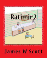 Ratimir 2 : The River Rats of Rat River - James W Scott