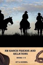 NM Ranch Friends and Relations Books 1-3 - Cj Hunnel