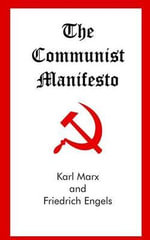 The Communist Manifesto - Karl Marx