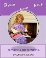 Ryleigh Thanks Jesus : Blessings Are Plentiful - MS Jacqueline Susann