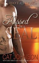 Kissed by a Seal : Hot Seals - Cat Johnson